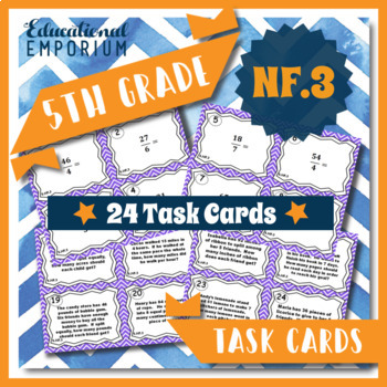 5.NF.3 Task Cards: Fractions as Division Task Cards 5.NF.3 Fractions Task Cards