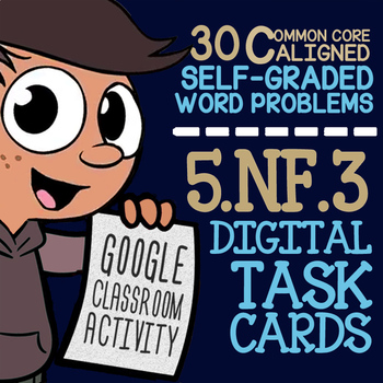 5.NF.3 Fractions as Division ★ 5th Grade Self-Graded Google Classroom Task Cards