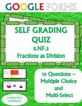 Fractions as Division 5.NF.3 Self Grading Assessment Google Forms