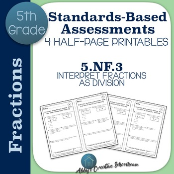 5.NF.3 Assessments Interpreting Fractions as Division