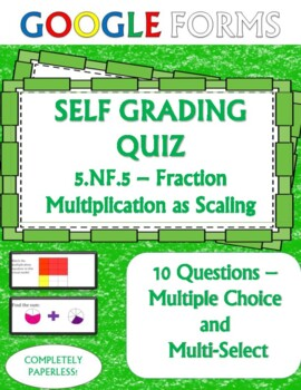 Scaling Fractions 5.NF.5 Self Grading Assessment Google Forms