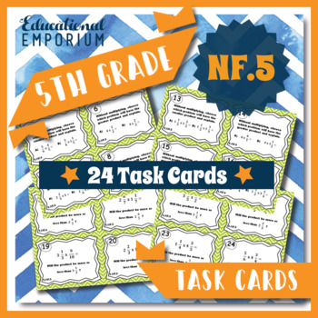 5.NF.5 Task Cards: Multiplication as Scaling Task Cards 5.NF.5 Centers