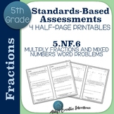 5.NF.6 Assessments Multiplying Fractions and Mixed Numbers Word Problems