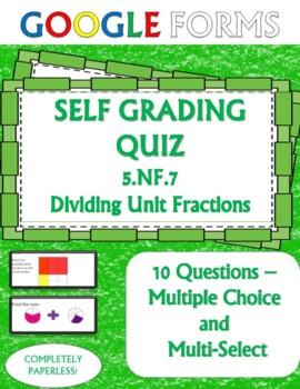Dividing Unit Fractions 5.NF.7 Self Grading Assessment Goo