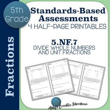 5.NF.7 Dividing with Unit Fractions Assessments Set