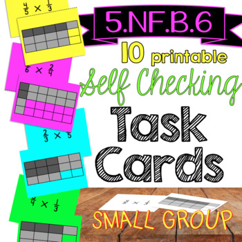 5.NF.B.6 Multiplying Fractions Models *Self Checking* TASK CARDS {Small Group}