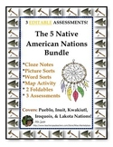 5 Native American Nations Bundle:  Assessments,  Resources, and Foldables