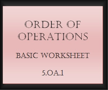 5.OA.1 Order of Operations Basic Worksheet