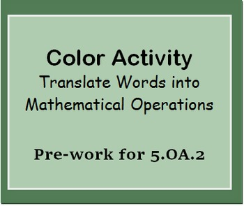 5.OA.2 Color Activity-Translate Words into Mathematical Operations