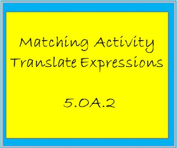 5.OA.2  Matching Activity-Translate Words into Mathematical Operations
