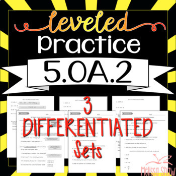 5.OA.2 Math Leveled Practice {DIFFERENTIATED sheets} *RTI*