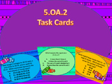 5.OA.2 Task Cards with real world problems