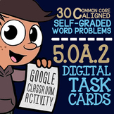 5.OA.2 Writing a Numerical Expression ★ Write Expressions for Google Classroom