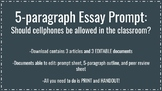 5-Paragraph Essay Prompt- Cell Phones in the Classroom - A