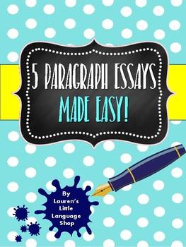5 Paragraph Essays Made Easy!