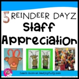 5 Reindeer Dayz for Staff Appreciation