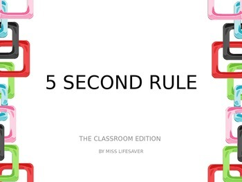 5 Second Rule, The Classroom Edition