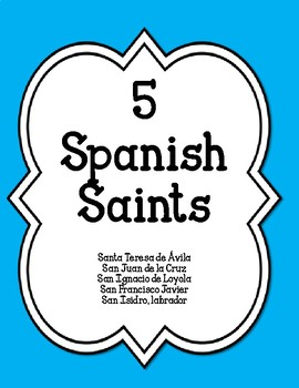 5 Spanish Saints-Coloring Pgs-Summary-Webquests-Websites-Questions-Printable