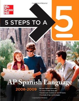 5 Steps to a 5 AP Spanish Language, 2008-2009