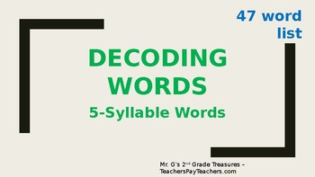 5-Syllable Decoding Words Powerpoint (47 words)