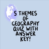 5 Themes of Geography Quiz with Answer Key