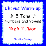 5 Tone Chorus Warm-up ♫  ♫  ♫  with Numbers and Vowels ♫  Sheet Music