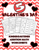 5 Valentine's Day Kindergarten Addition Math Worksheets