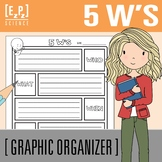 5 W's (Who, What, Where, When and Why) Graphic Organizer
