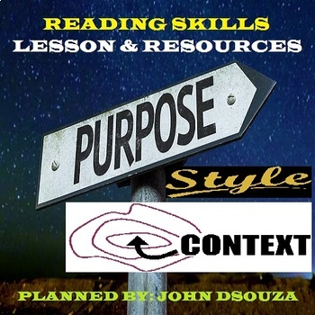 PURPOSE, CONTEXT, STYLE - READING SKILLS: LESSON & RESOURCES