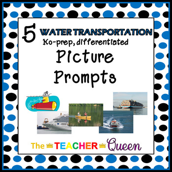5 Water Transportation No-prep, Differentiated Picture Prompts for Writing