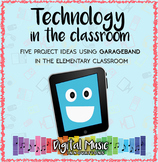 5 Ways to use GarageBand in the Elementary Classroom
