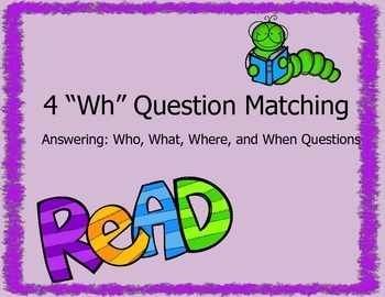 """4 """"Wh"""" Question Sequencing and Matching Stories"""