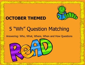 """5 """"Wh"""" Question Sequencing and Matching Stories - October"""