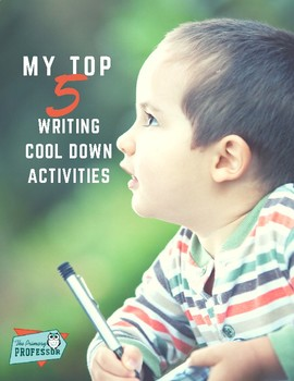 5 Writing Cool Down Activities