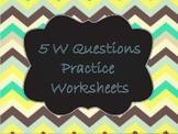 5 W's Practice Worksheets
