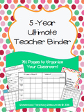 5 Year Ultimate Teacher Binder 2016 - 2021