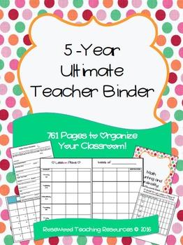 5 Year Ultimate Teacher Binder 2016 - 2021