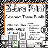 Zebra Print  - Classroom Theme / Decor / Organization Mega Bundle