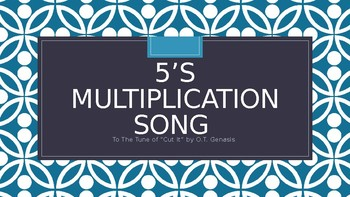 "5's Multiplication Song (To the Tune of ""Cut It"" by O.T. Genesis)"