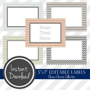 "5"" x 7"" EDITABLE PRINTABLE Labels - Classic Chevron Collection"