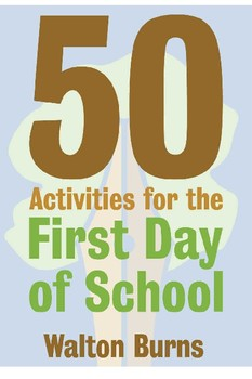50 Activities for the First Day of Class: Icebreakers, Rapport Builders & More