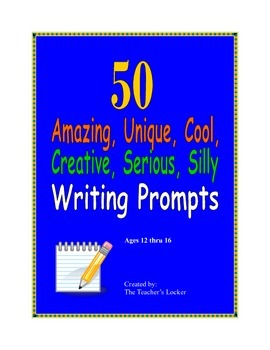 50 Amazing, Unique, Cool, Creative, Serious, Silly Writing Prompts (Task Cards)