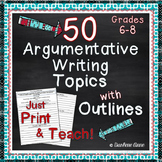 Argument Writing: 50 Outlines with Rubrics for Middle School English