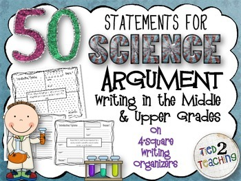 50 Argument Writing (SCIENCE) Prompts / Statements for the Middle & Upper Grades