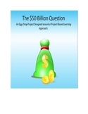 Project Based Learning:  $50 Billion Dollar Question (an e
