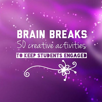 50 Brain Breaks to Engage ALL Students HUGE BUNDLE! Over 30 handouts included!