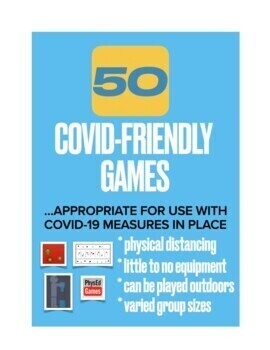 50 COVID-FRIENDLY PE GAMES (SOCIAL DISTANCING, LITTLE TO NO EQUIPMENT, ETC)