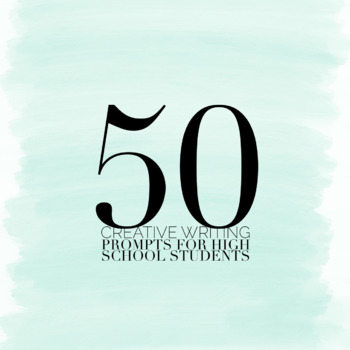 50 Creative Writing Prompts for High School Students
