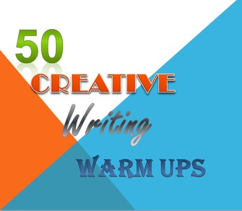 50 Creative Writing Warm Ups