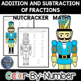 Adding and Subtracting Fractions Color by Number Nutcracker Math